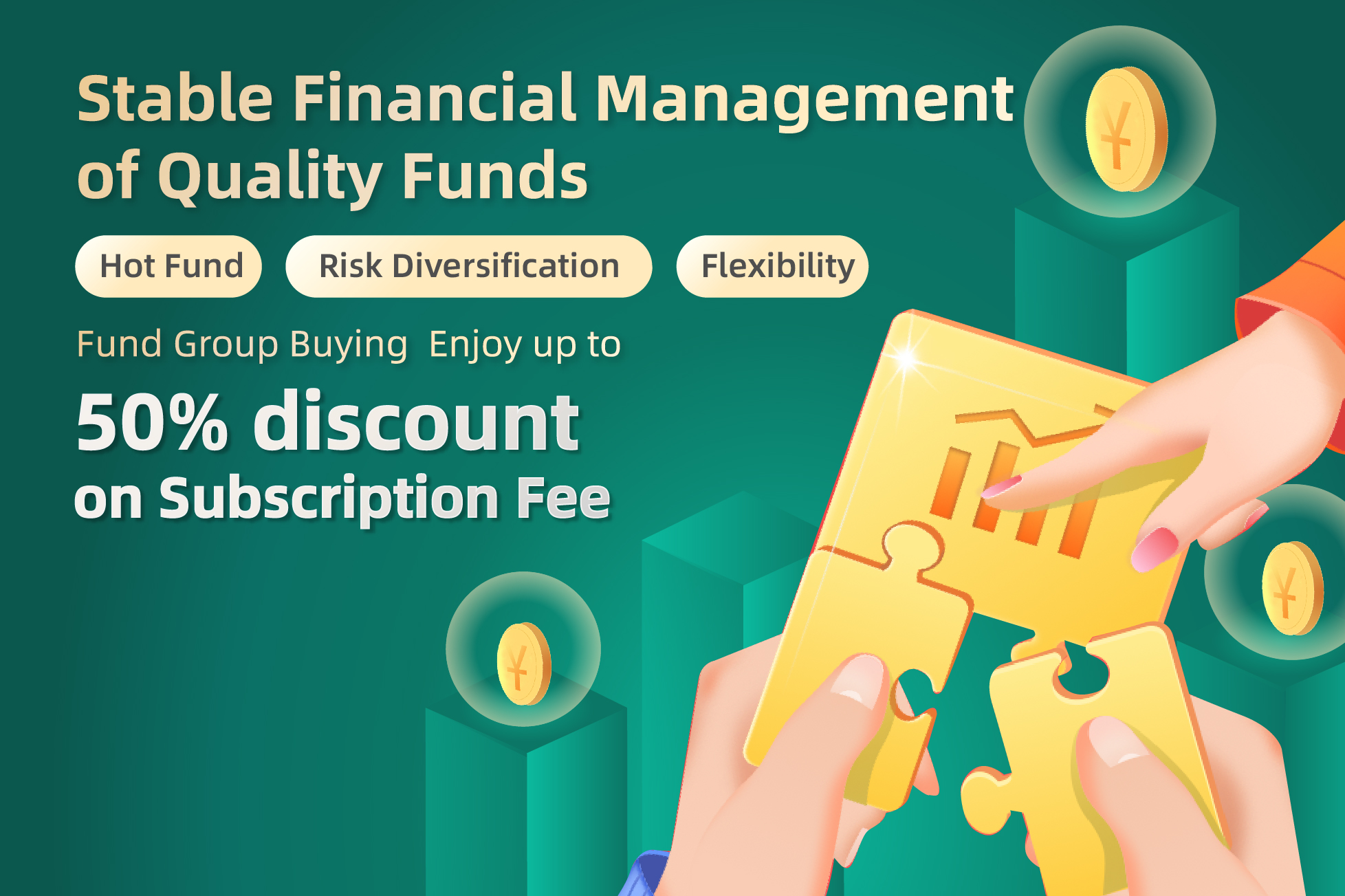Fund Group Buying Discount; Enjoy Up to 50% discount on Fund Sub. Fee*